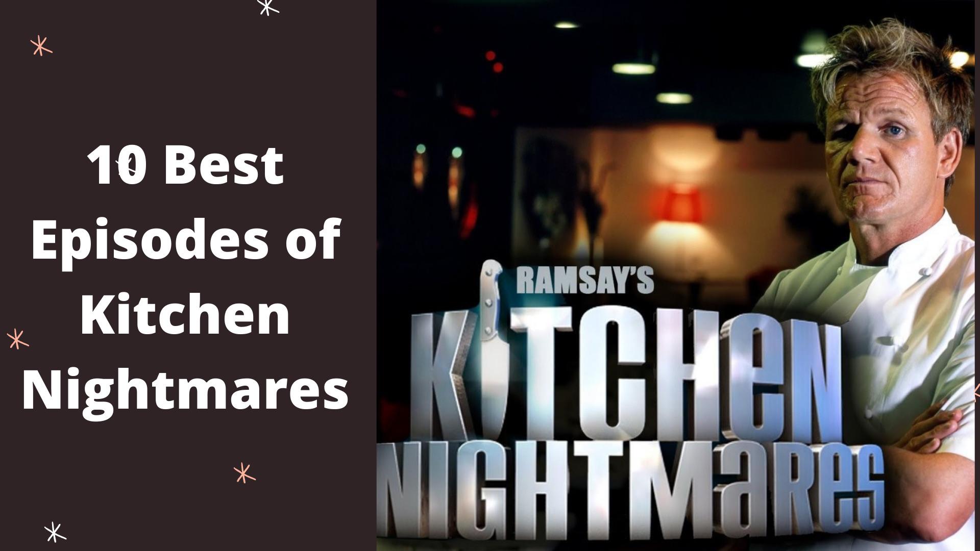 Best Episodes of Kitchen Nightmares