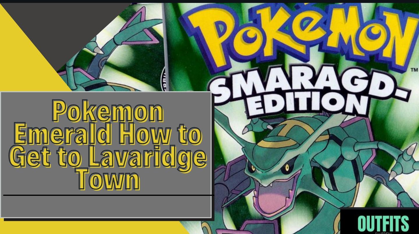 Pokemon Emerald How to Get to Lavaridge Town